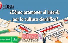 ¿Cómo promover el interés por la cultura científica?