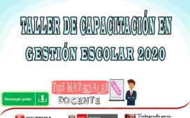 TALLER DE CAPACITACIÓN EN GESTIÓN ESCOLAR 2020