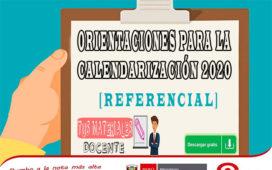 ORIENTACIONES PARA LA CALENDARIZACIÓN 2020 [REFERENCIAL]