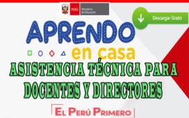 APRENDO EN CASA – Asistencia Técnica para Docentes y Directores