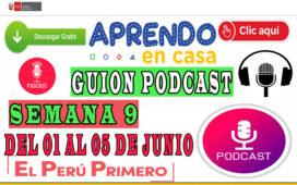 APRENDO EN CASA – Guion Podcast Semana 9 del lunes 01 al viernes 05 de junio