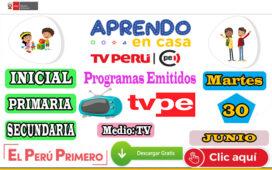 Aprendo en Casa – Programas emitidos de TV del Martes 30 de junio – Semana 13