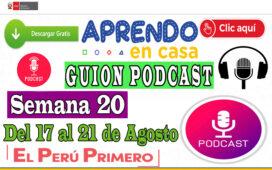 APRENDO EN CASA – Guion Podcast Semana 20 del lunes 17 al viernes 21 de agosto