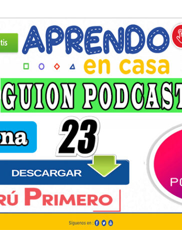 APRENDO EN CASA – Guion Podcast Semana 23 del lunes 07 al viernes 11 de septiembre
