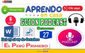 APRENDO EN CASA – Guion Podcast Semana 27 del lunes 05 al viernes 09 de Octubre