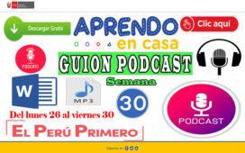 APRENDO EN CASA – Guiones radiales Semana 30 del lunes 26 al viernes 30 de octubre