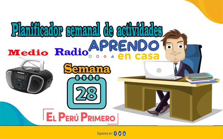 Aprendo en Casa Semana 28 Planificador Semanal - Radio