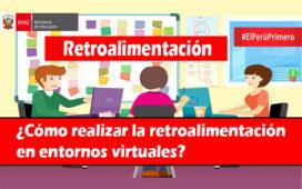 MINEDU | ¿Cómo realizar la retroalimentación en entornos virtuales?