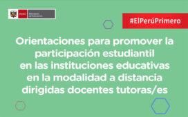 Minedu - Orientaciones para promover la participación estudiantil en las instituciones educativas en la modalidad a distancia dirigidas docentes tutoras/es