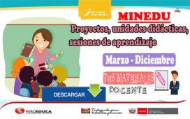 Minedu | Proyectos, unidades didácticas, sesiones de aprendizaje marzo a diciembre del 2021