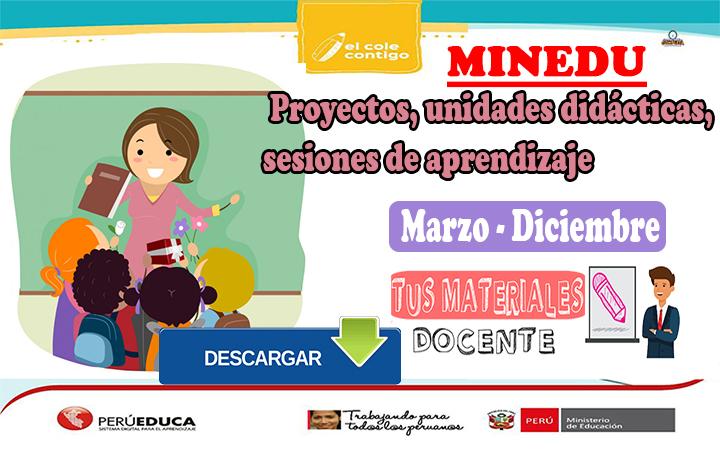 Minedu   Proyectos, unidades didácticas, sesiones de aprendizaje marzo a diciembre del 2021