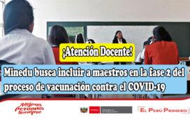 Minedu busca incluir a maestros en la fase 2 del proceso de vacunación contra el COVID-19