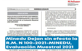 Minedu Dejan sin efecto la R.M. Nº 100-2021-MINEDU, Evaluación Muestral 2021